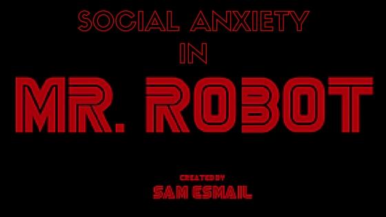 SocialAnxietyinMrRobot